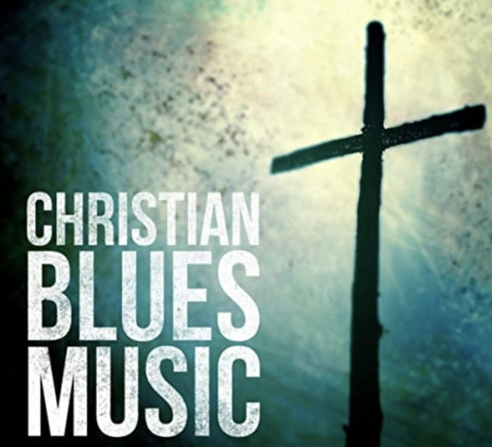 The Best Christian Blues Music