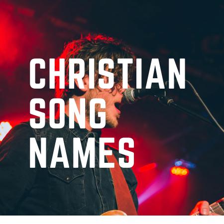 names of Christian songs